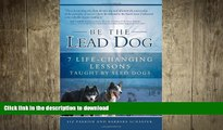 READ PDF Be the Lead Dog - 7 Life-Changing Lessons Taught By Sled Dogs READ EBOOK
