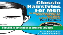 [Download] Classic Hairstyles for Men - An Illustrated Guide To Men s Hair Style, Hair Care   Hair
