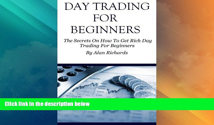 READ FREE FULL  Day Trading For Beginners: The Secrets On How To Get Rich Day Trading For