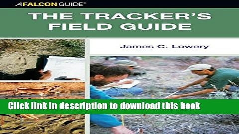 [Download] The Tracker s Field Guide: A Comprehensive Handbook for Animal Tracking in the United