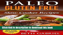 [Popular] Paleo Gluten Free Slow Cooker Recipes: Against All Grains (Paleo Recipes Book 4)