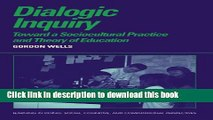 [PDF] Dialogic Inquiry: Towards a Socio-cultural Practice and Theory of Education (Learning in