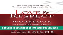 [Popular] Books Love and   Respect Workbook: The Love She Most Desires; The Respect He Desperately