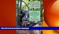 Free [PDF] Downlaod  Hiking the Road to Ruins: Day Trips and Camping Adventures to Iron Mines,