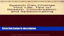 Ebook Speech Can Change Your Life: Tips on Speech, Conversation, and Speechmaking Full Online