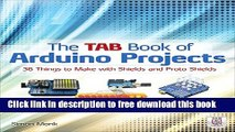 [Download] The TAB Book of Arduino Projects: 36 Things to Make with Shields and Proto Shields
