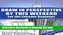 [Download] Draw In Perspective By This Weekend: For the Extreme Beginner Hardcover Free