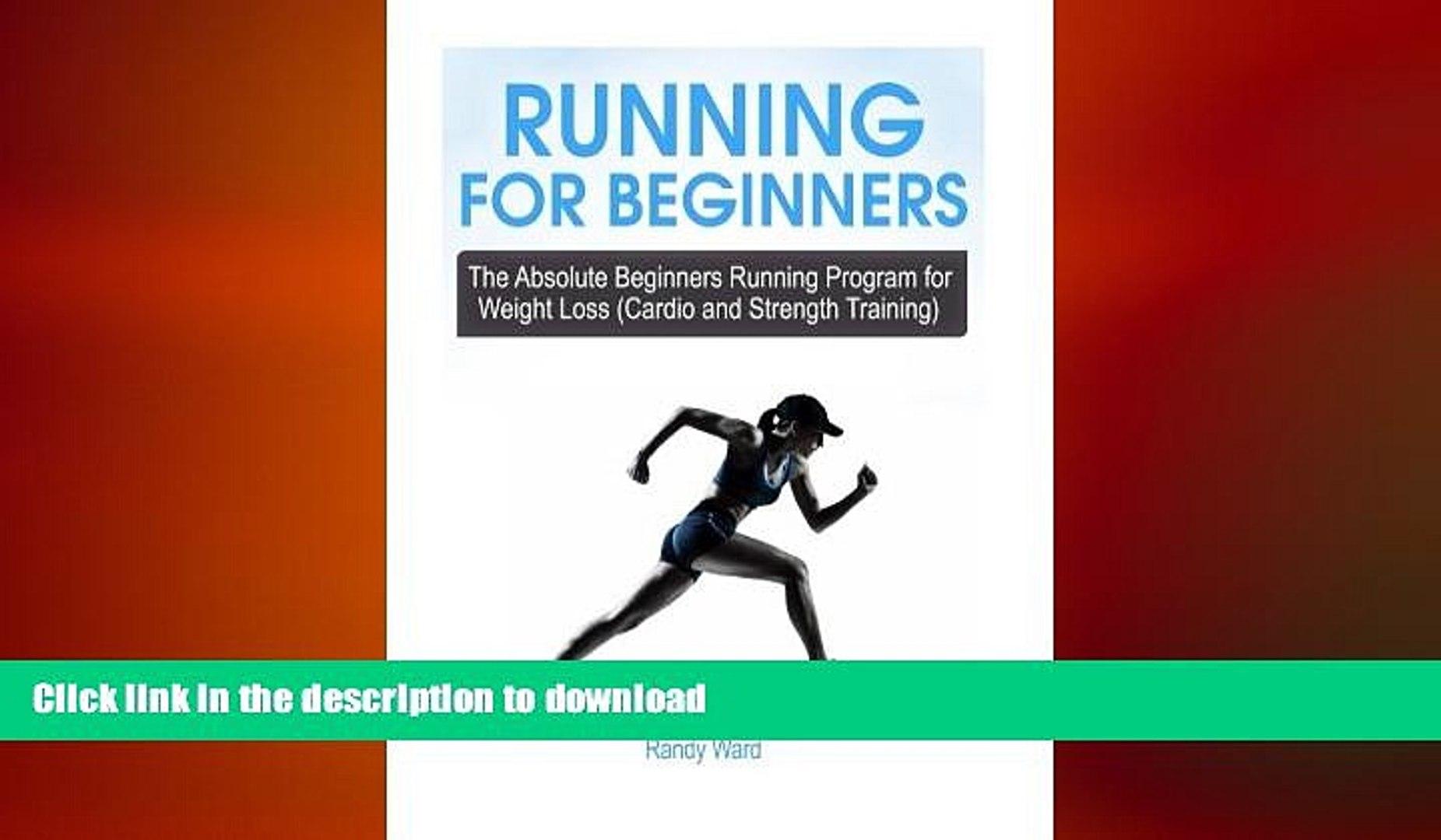 READ book Running For Beginners: he Absolute Beginners Running Program for  Weight Loss (Cardio