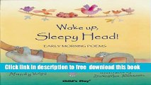[Download] Wake Up, Sleepy Head!: Early Morning Poems (Poems for the Young) Hardcover Online