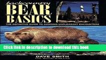 [Popular] Backcountry Bear Basics: The Definitive Guide to Avoiding Unpleasant Encounters Kindle