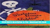 [Download] Skeleton Bones and Goblin Groans: Poems for Halloween Paperback Collection