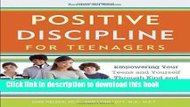 [Popular] Books Positive Discipline for Teenagers, Revised 3rd Edition: Empowering Your Teens and