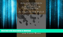 READ THE NEW BOOK Poland Foreign Teacher Coordinator Handbook: In English and Polish (Polish