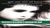 [Popular] Get Me Out of Here: My Recovery from Borderline Personality Disorder Hardcover