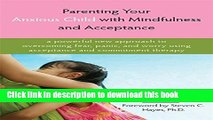 [Popular] Parenting Your Anxious Child with Mindfulness and Acceptance: A Powerful New Approach to