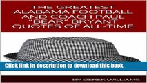 """[Download] The Greatest Alabama Crimson Tide Football and Coach Paul """"Bear"""" Bryant Quotes of"""