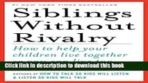 [Popular] Books Siblings Without Rivalry: How to Help Your Children Live Together So You Can Live