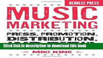 [Download] Music Marketing: Press, Promotion, Distribution, and Retail Paperback Free