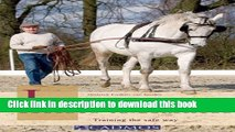 [Popular] Long Reining to Break Horses to Harness: Training the Safe Way Paperback OnlineCollection