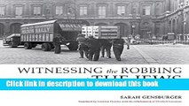 [PDF] Witnessing the Robbing of the Jews: A Photographic Album, Paris, 1940-1944 [Full Ebook]