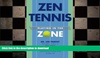 READ book  Zen Tennis: Playing in the Zone READ ONLINE