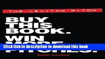 [Download] The Levitan Pitch. Buy This Book. Win More Pitches. Hardcover Free