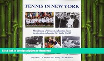 READ book  Tennis in New York: The History of the Most Influential Sport in the Most Influential