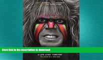 "READ book  Ultimate Warrior: A Life Lived Forever: A Life Lived ""Forever""  DOWNLOAD ONLINE"