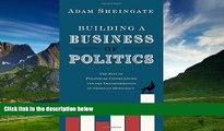 Must Have  Building a Business of Politics: The Rise of Political Consulting and the