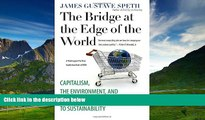 Must Have  The Bridge at the Edge of the World: Capitalism, the Environment, and Crossing from