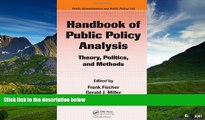 Must Have  Handbook of Public Policy Analysis: Theory, Politics, and Methods (Public