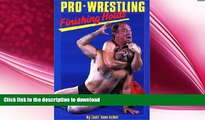 FREE DOWNLOAD  Pro-Wrestling Finishing Holds READ ONLINE