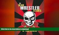 READ book  The Dead Wrestler Elegies  DOWNLOAD ONLINE
