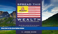 Must Have  Spread This Wealth (And Pass This Ammunition!) Why We Must, and How We Can Save