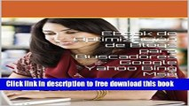 [Download] Ebook de Optimización de Blogs para Buscadores Google Yahoo Bing Msn (Spanish Edition)