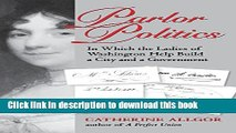 [Popular] Books Parlor Politics: In Which the Ladies of Washington Help Build a City and a Goin