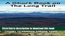 [Popular] A Short Book on the Long Trail: Backpacking America s First Long Distance Hiking Trail