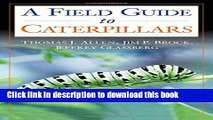 [Popular] Caterpillars in the Field and Garden: A Field Guide to the Butterfly Caterpillars of