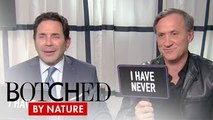 Botched by Nature | Botched Docs Terry & Paul Play Never Have I Ever | E!