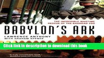 [Popular] Books Babylon s Ark: The Incredible Wartime Rescue of the Baghdad Zoo Full Online