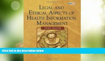 Big Deals  Legal and Ethical Aspects of Health Information Management (Health Information