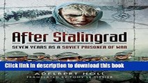[Popular] After Stalingrad: Seven Years as a Soviet Prisoner of War Hardcover OnlineCollection