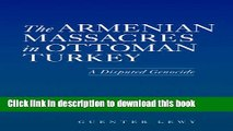 [Download] The Armenian Massacres in Ottoman Turkey: A Disputed Genocide Paperback Free