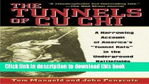 [Popular] Books The Tunnels of Cu Chi: A Harrowing Account of America s Tunnel Rats in the