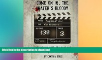 READ book  Come on In, the Water s Bloody: Interviews with the Cast and Crew of TV s