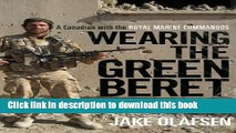 [Popular] Wearing the Green Beret: A Canadian with the Royal Marine Commandos Kindle