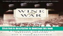 [Popular] Wine and War: The French, the Nazis, and the Battle for France s Greatest Treasure