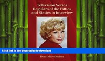 READ book  Television Series Regulars of the Fifties and Sixties in Interview READ ONLINE