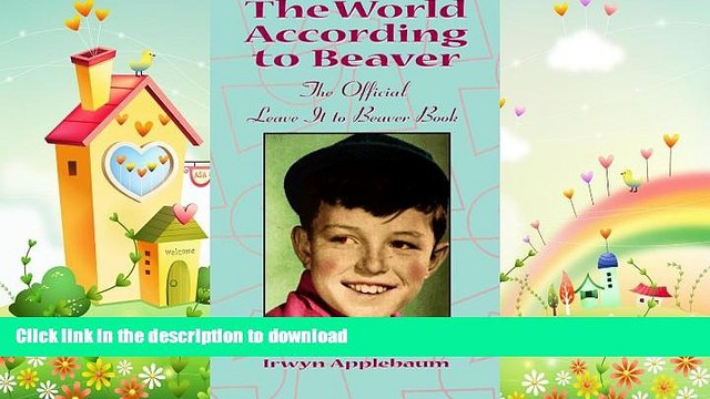 FREE DOWNLOAD  The World According to Beaver, The Official Leave It To Beaver Book READ ONLINE