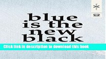 Download Blue is the New Black: The 10 Step Guide to Developing and Producing a Fashion Collection